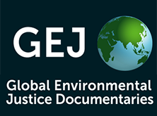 The Global Environmental Justice Documentaries