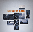 Silence Is Gold - image